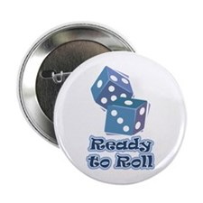 "Ready to Roll 2.25"" Button"
