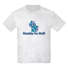 Ready to Roll T-Shirt