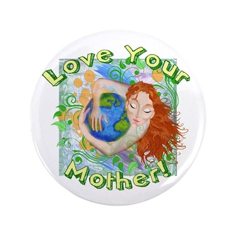 """Love Your Mother Earth 3.5"""" Button"""