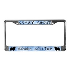 Crazy About Rough Collies License Plate Frame