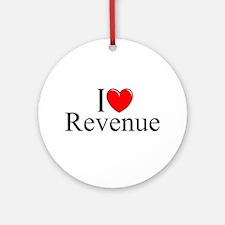 """""""I Love (Heart) Revenue"""" Ornament (Round)"""
