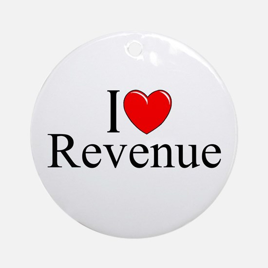 """I Love (Heart) Revenue"" Ornament (Round)"