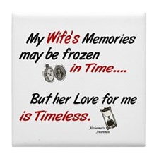 Timeless 1 Alzheimer's (Wife) Tile Coaster