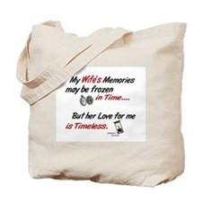 Timeless 1 Alzheimer's (Wife) Tote Bag