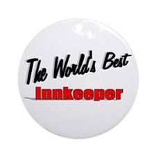 """The World's Best Innkeeper"" Ornament (Round)"