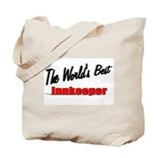 """""""The World's Best Innkeeper"""" Tote Bag"""