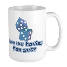 Having fun yet (dice) Mug