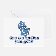 Having fun yet (dice) Greeting Card