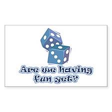 Having fun yet (dice) Rectangle Decal
