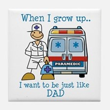 When I grow up I want to be just like Dad Tile Coa