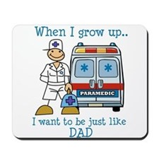 When I grow up I want to be just like Dad Mousepad