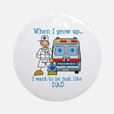 When I grow up I want to be just like Dad Ornament