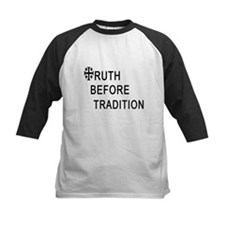 TRUTH BEFORE TRADITION Tee