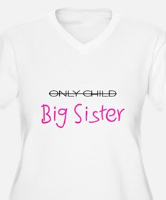 Only to Big Sis Pink T-Shirt
