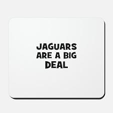 Jaguars are a big deal Mousepad