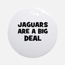 Jaguars are a big deal Ornament (Round)