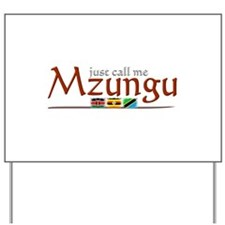 Just Call Me Mzungu - Yard Sign