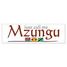 Just Call Me Mzungu - Bumper Bumper Sticker