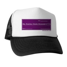 MY REALITY CHECK BOUNCED Trucker Hat