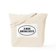 A Man Among Boys Tote Bag