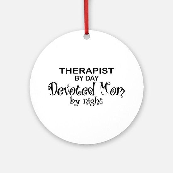 Therapist Devoted Mom Ornament (Round)