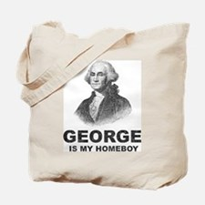 George Washington Is My Homeboy Tote Bag