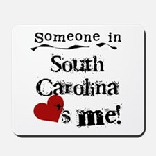 Someone in South Carolina Mousepad