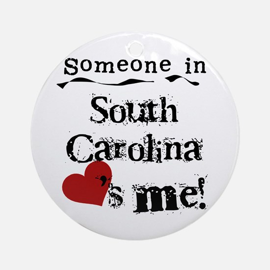 Someone in South Carolina Ornament (Round)