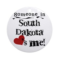 Someone in South Dakota Ornament (Round)