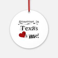 Someone in Texas Ornament (Round)