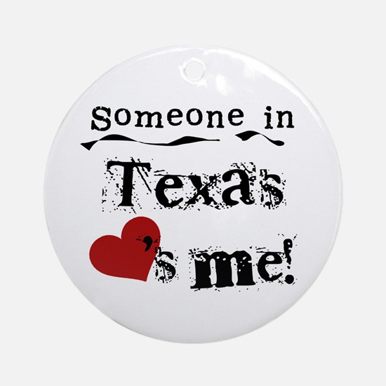 Someone in Texas Ornament (Round)
