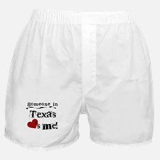 Someone in Texas Boxer Shorts
