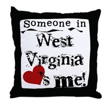 Someone in West Virginia Throw Pillow