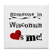 Someone in Wisconsin Tile Coaster