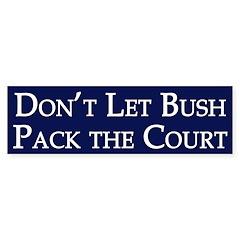 Don't Let Bush Pack The Court sticker