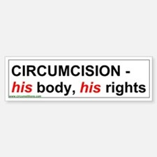 """CIRCUMCISION - his body, his rights"" bumperstickr"