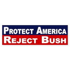 Protect America Reject Bush (sticker)