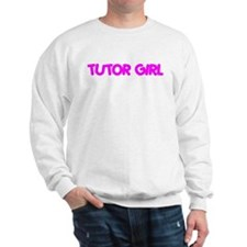 """""""Tutor Girl"""" Sweatshirt"""