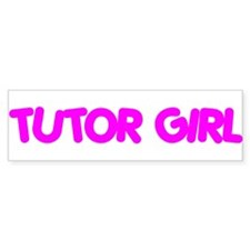 """Tutor Girl"" Bumper Bumper Sticker"