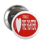 I Love Female Fire Fighters Button
