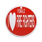 I Love Female Fire Fighters Keepsake (Round)