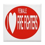 I Love Female Fire Fighters Tile Coaster