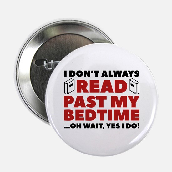 "Read Past My Bedtime 2.25"" Button"