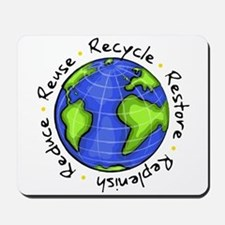 Recycle - Reduce - Reuse - Replenish Mousepad