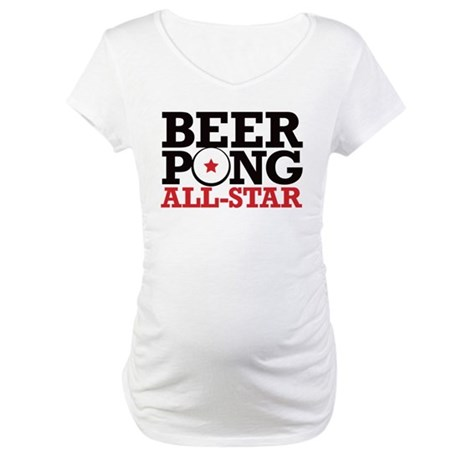Beer Pong - All Star Maternity T-Shirt