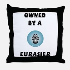 Owned by a Eurasier Throw Pillow