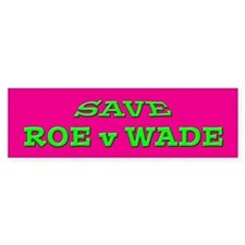 """Save Roe v Wade"" Bumper Bumper Sticker"