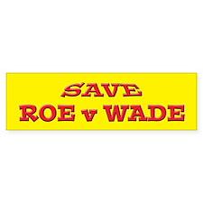 """Save Roe v Wade"" Bumper Bumper Bumper Sticker"