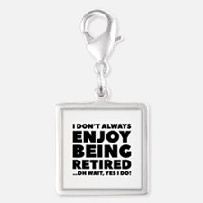 Enjoy Being Retired Silver Square Charm