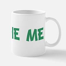 WEDGIE ME Mug